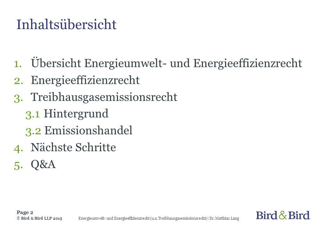 Inhaltsübersicht 1.Übersicht Energieumwelt- und Energieeffizienzrecht 2.Energieeffizienzrecht 3.Treibhausgasemissionsrecht 3.1 Hintergrund 3.2 Emissio