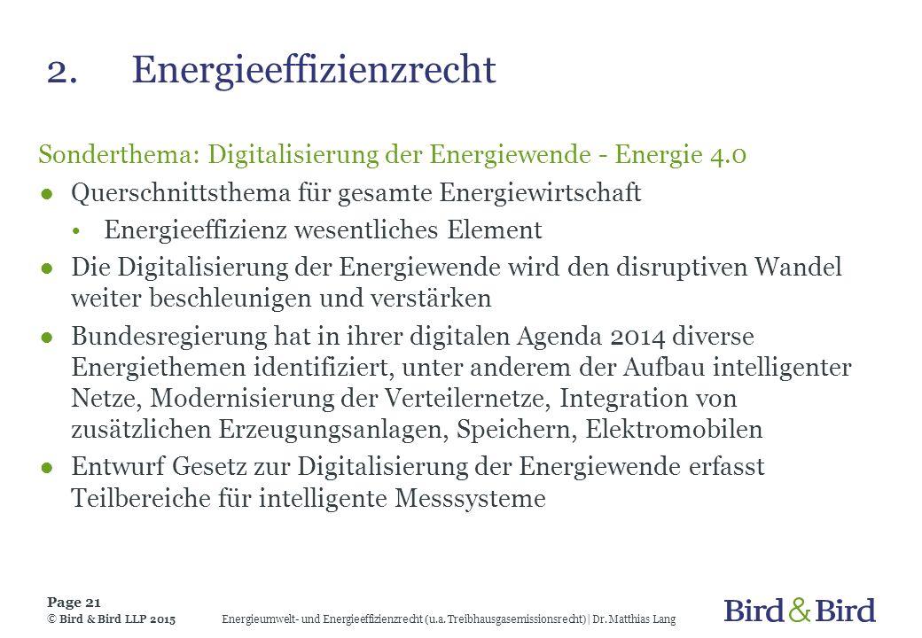 2.Energieeffizienzrecht Sonderthema: Digitalisierung der Energiewende - Energie 4.0 ●Querschnittsthema für gesamte Energiewirtschaft Energieeffizienz