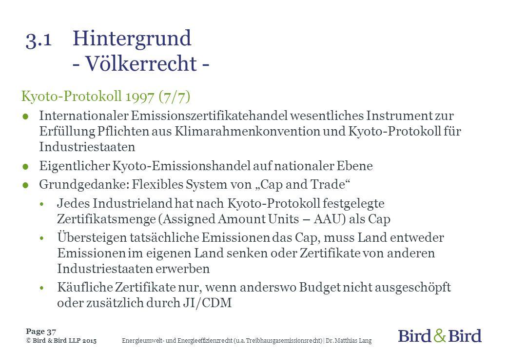 3.1Hintergrund - Völkerrecht - Kyoto-Protokoll 1997 (7/7) ●Internationaler Emissionszertifikatehandel wesentliches Instrument zur Erfüllung Pflichten