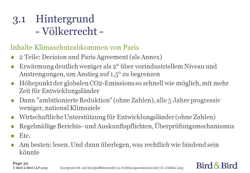 3.1Hintergrund - Völkerrecht - Inhalte Klimaschutzabkommen von Paris ●2 Teile: Decision und Paris Agreement (als Annex) ●Erwärmung deutlich weniger al