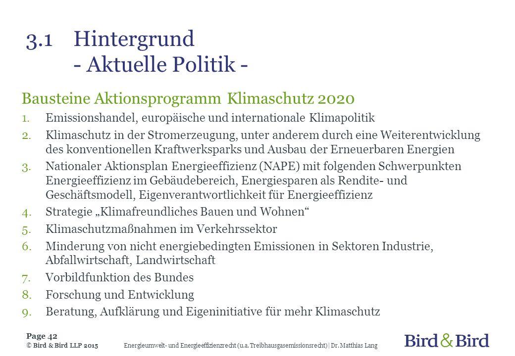 3.1Hintergrund - Aktuelle Politik - Bausteine Aktionsprogramm Klimaschutz 2020 1.Emissionshandel, europäische und internationale Klimapolitik 2.Klimas