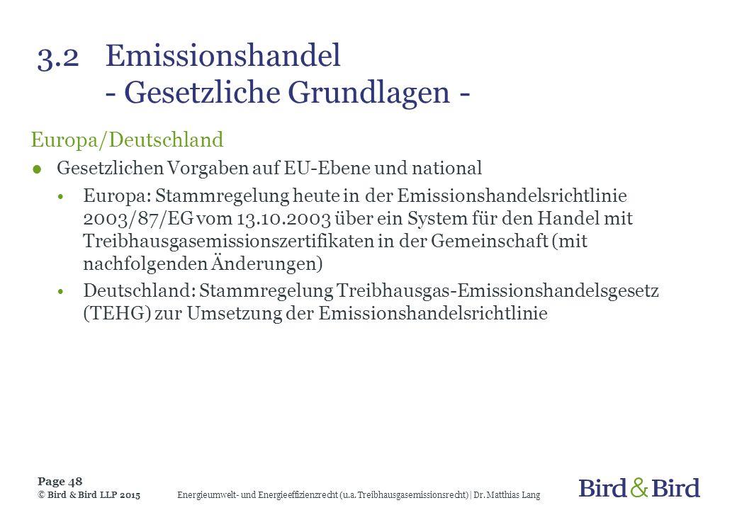 3.2Emissionshandel - Gesetzliche Grundlagen - Europa/Deutschland ●Gesetzlichen Vorgaben auf EU-Ebene und national Europa: Stammregelung heute in der E