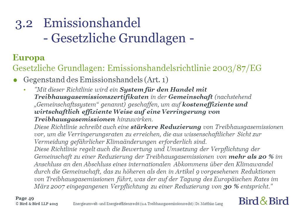 3.2Emissionshandel - Gesetzliche Grundlagen - Europa Gesetzliche Grundlagen: Emissionshandelsrichtlinie 2003/87/EG ●Gegenstand des Emissionshandels (A