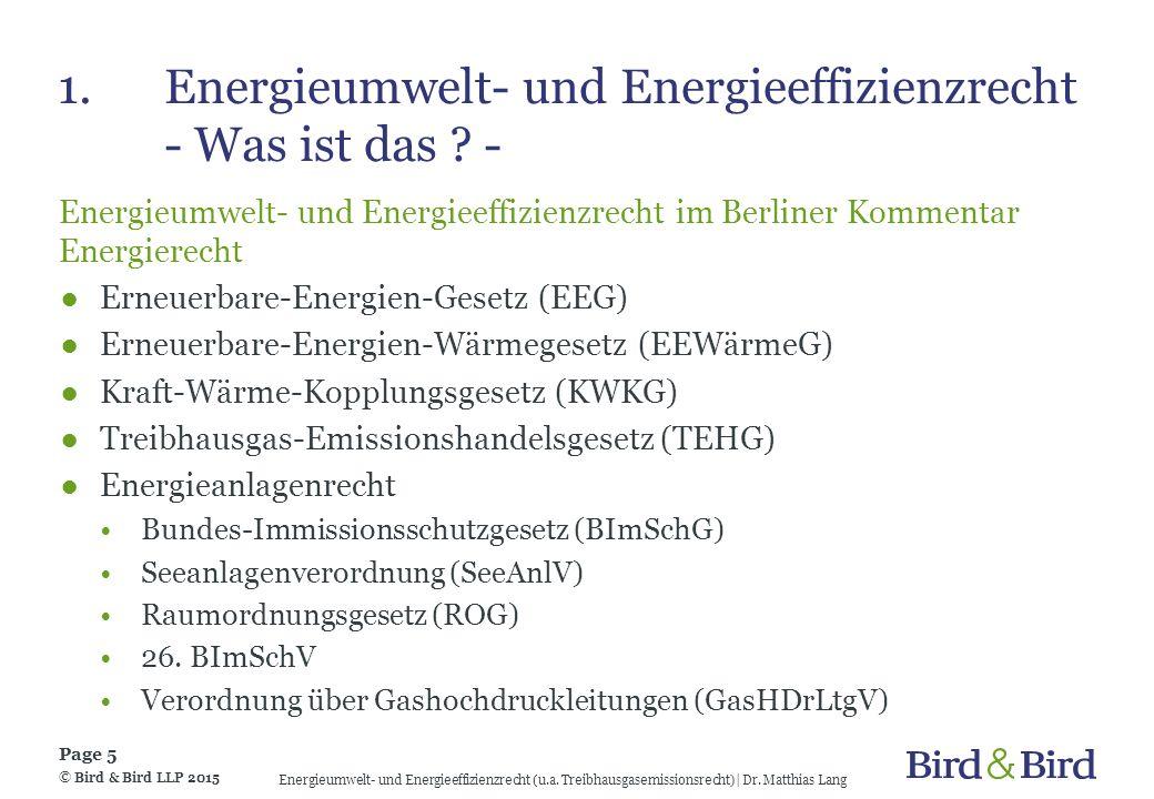 1.Energieumwelt- und Energieeffizienzrecht - Was ist das ? - Energieumwelt- und Energieeffizienzrecht im Berliner Kommentar Energierecht ●Erneuerbare-