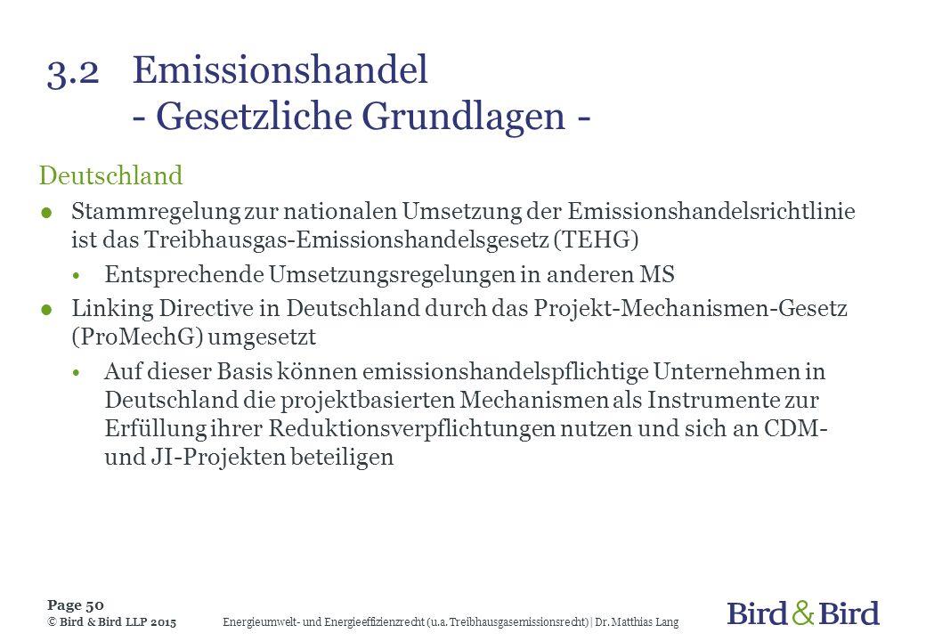 3.2Emissionshandel - Gesetzliche Grundlagen - Deutschland ●Stammregelung zur nationalen Umsetzung der Emissionshandelsrichtlinie ist das Treibhausgas-