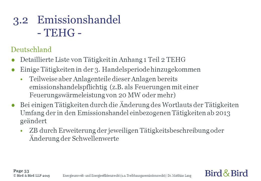 3.2Emissionshandel - TEHG - Deutschland ●Detaillierte Liste von Tätigkeit in Anhang 1 Teil 2 TEHG ●Einige Tätigkeiten in der 3. Handelsperiode hinzuge