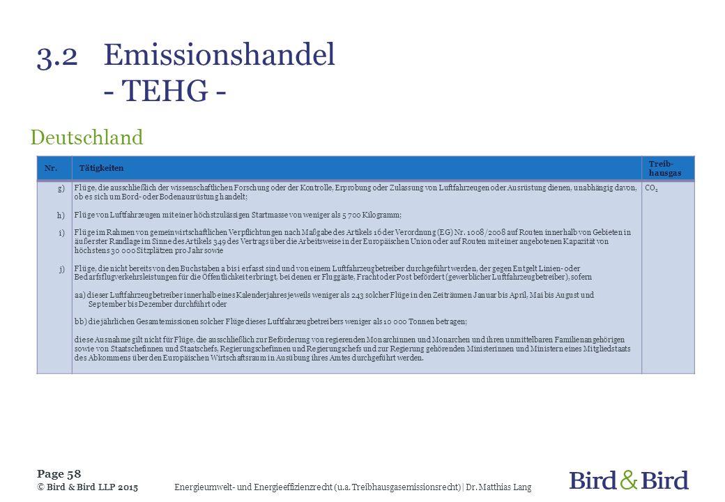 3.2Emissionshandel - TEHG - Deutschland Energieumwelt- und Energieeffizienzrecht (u.a. Treibhausgasemissionsrecht)| Dr. Matthias Lang Page 58 © Bird &