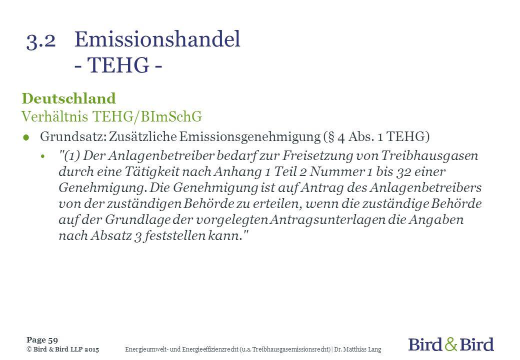3.2Emissionshandel - TEHG - Deutschland Verhältnis TEHG/BImSchG ●Grundsatz: Zusätzliche Emissionsgenehmigung (§ 4 Abs. 1 TEHG)