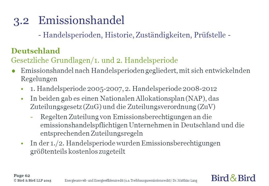 3.2Emissionshandel - Handelsperioden, Historie, Zuständigkeiten, Prüfstelle - Deutschland Gesetzliche Grundlagen/1. und 2. Handelsperiode ●Emissionsha