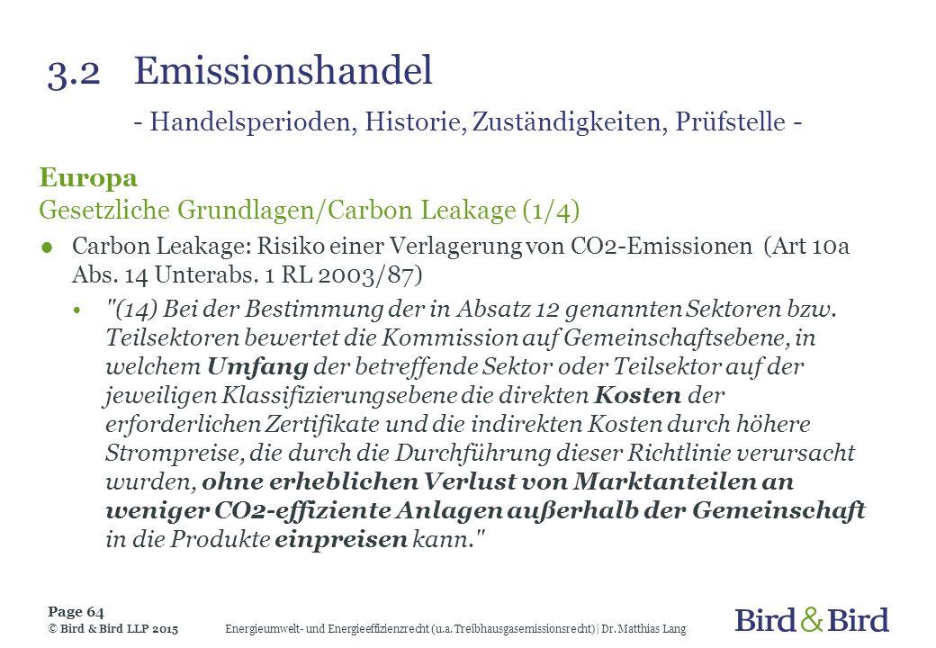 3.2Emissionshandel - Handelsperioden, Historie, Zuständigkeiten, Prüfstelle - Europa Gesetzliche Grundlagen/Carbon Leakage (1/4) ●Carbon Leakage: Risi
