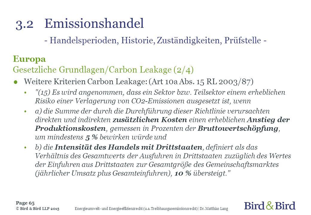 3.2Emissionshandel - Handelsperioden, Historie, Zuständigkeiten, Prüfstelle - Europa Gesetzliche Grundlagen/Carbon Leakage (2/4) ●Weitere Kriterien Ca
