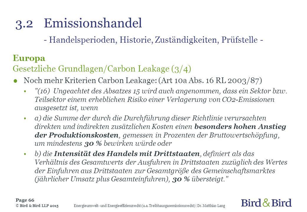 3.2Emissionshandel - Handelsperioden, Historie, Zuständigkeiten, Prüfstelle - Europa Gesetzliche Grundlagen/Carbon Leakage (3/4) ●Noch mehr Kriterien