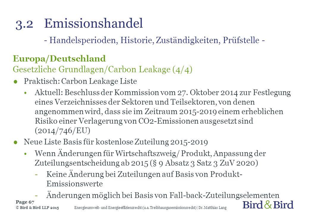3.2Emissionshandel - Handelsperioden, Historie, Zuständigkeiten, Prüfstelle - Europa/Deutschland Gesetzliche Grundlagen/Carbon Leakage (4/4) ●Praktisc