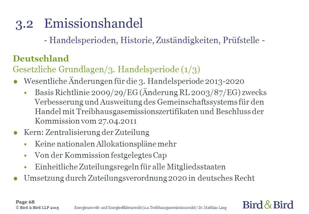 3.2Emissionshandel - Handelsperioden, Historie, Zuständigkeiten, Prüfstelle - Deutschland Gesetzliche Grundlagen/3. Handelsperiode (1/3) ●Wesentliche