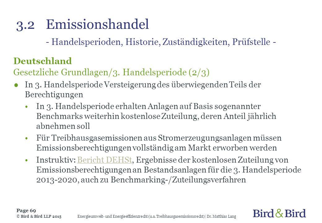 3.2Emissionshandel - Handelsperioden, Historie, Zuständigkeiten, Prüfstelle - Deutschland Gesetzliche Grundlagen/3. Handelsperiode (2/3) ●In 3. Handel