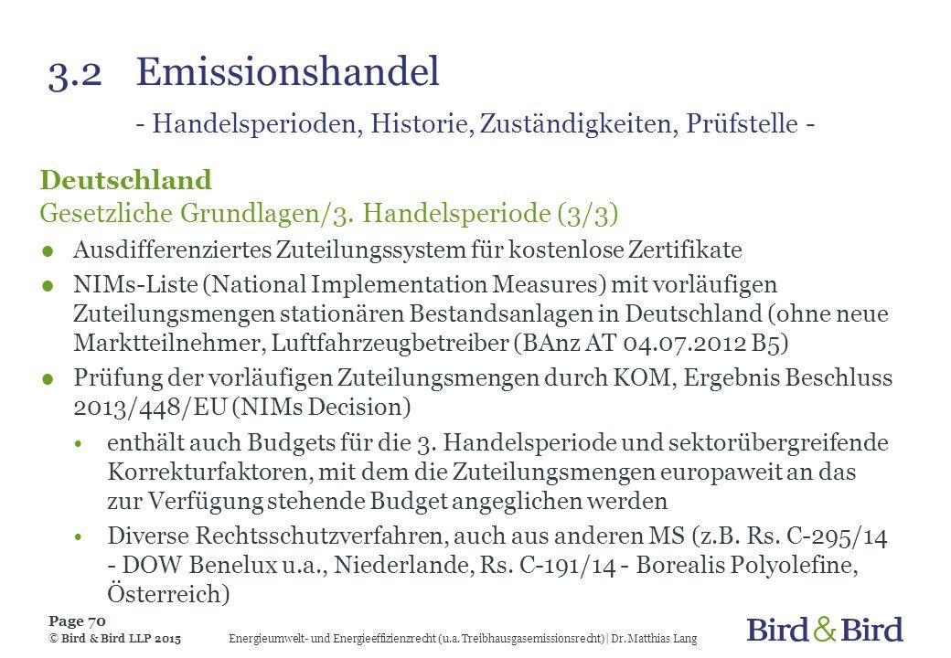 3.2Emissionshandel - Handelsperioden, Historie, Zuständigkeiten, Prüfstelle - Deutschland Gesetzliche Grundlagen/3. Handelsperiode (3/3) ●Ausdifferenz