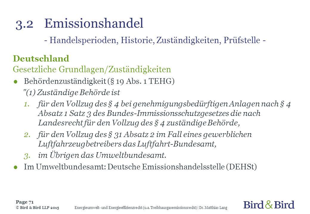 3.2Emissionshandel - Handelsperioden, Historie, Zuständigkeiten, Prüfstelle - Deutschland Gesetzliche Grundlagen/Zuständigkeiten ●Behördenzuständigkei