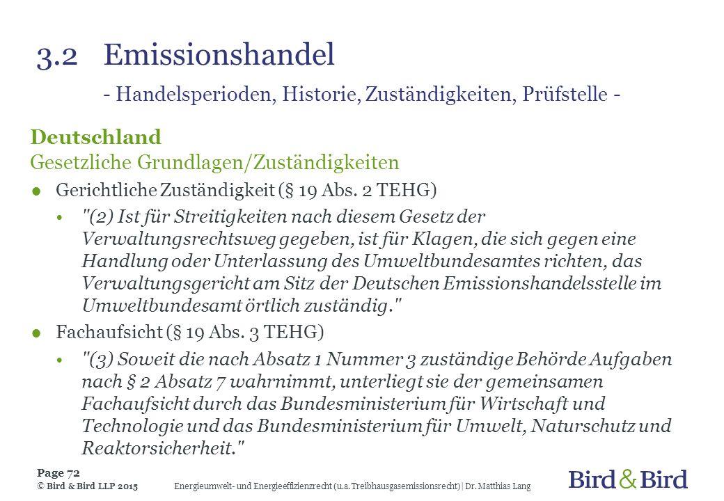 3.2Emissionshandel - Handelsperioden, Historie, Zuständigkeiten, Prüfstelle - Deutschland Gesetzliche Grundlagen/Zuständigkeiten ●Gerichtliche Zuständ