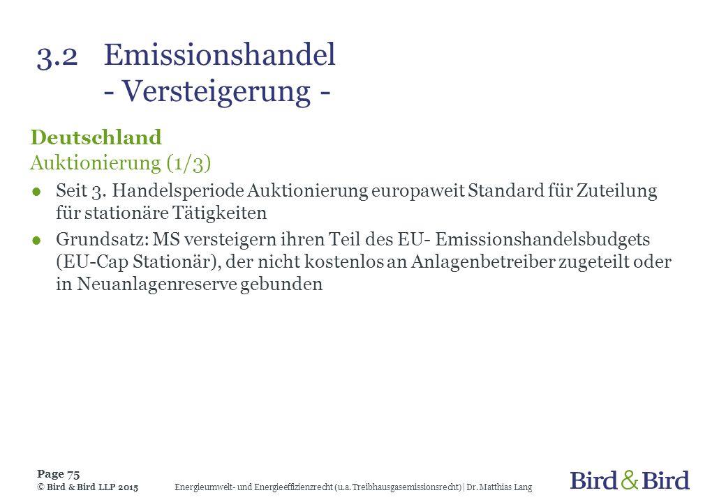 3.2Emissionshandel - Versteigerung - Deutschland Auktionierung (1/3) ●Seit 3. Handelsperiode Auktionierung europaweit Standard für Zuteilung für stati