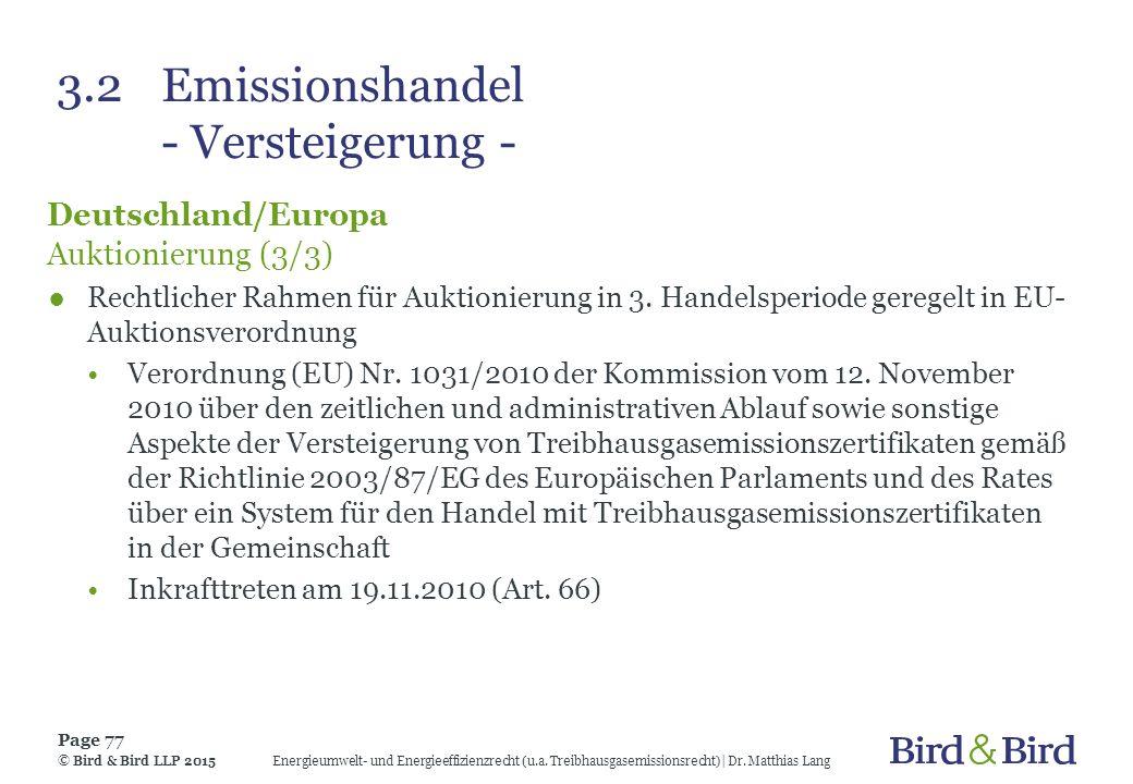3.2Emissionshandel - Versteigerung - Deutschland/Europa Auktionierung (3/3) ●Rechtlicher Rahmen für Auktionierung in 3. Handelsperiode geregelt in EU-