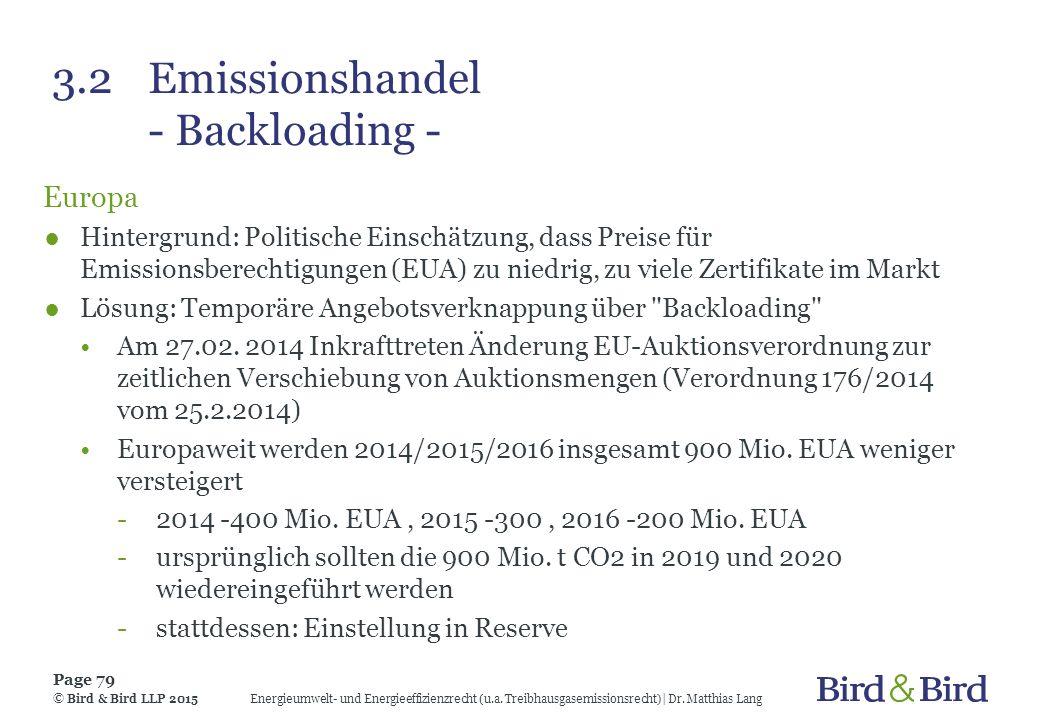 3.2 Emissionshandel - Backloading - Europa ●Hintergrund: Politische Einschätzung, dass Preise für Emissionsberechtigungen (EUA) zu niedrig, zu viele Z