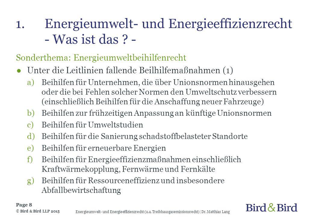 1.Energieumwelt- und Energieeffizienzrecht - Was ist das ? - Sonderthema: Energieumweltbeihilfenrecht ●Unter die Leitlinien fallende Beilhilfemaßnahme