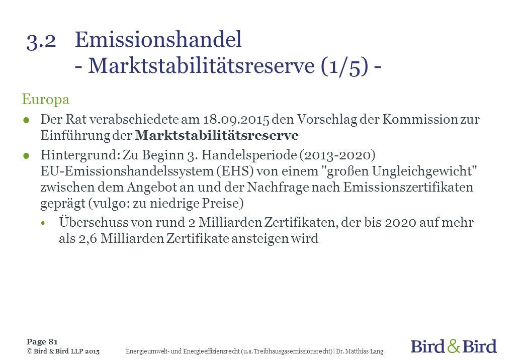 3.2 Emissionshandel - Marktstabilitätsreserve (1/5) - Europa ●Der Rat verabschiedete am 18.09.2015 den Vorschlag der Kommission zur Einführung der Mar