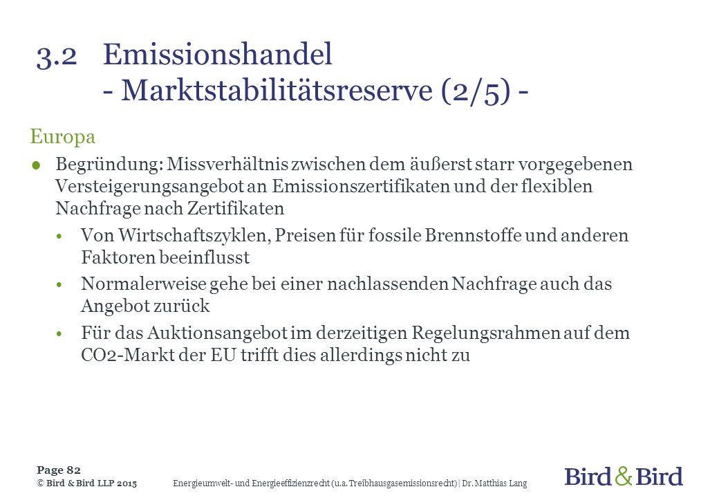 3.2 Emissionshandel - Marktstabilitätsreserve (2/5) - Europa ●Begründung: Missverhältnis zwischen dem äußerst starr vorgegebenen Versteigerungsangebot