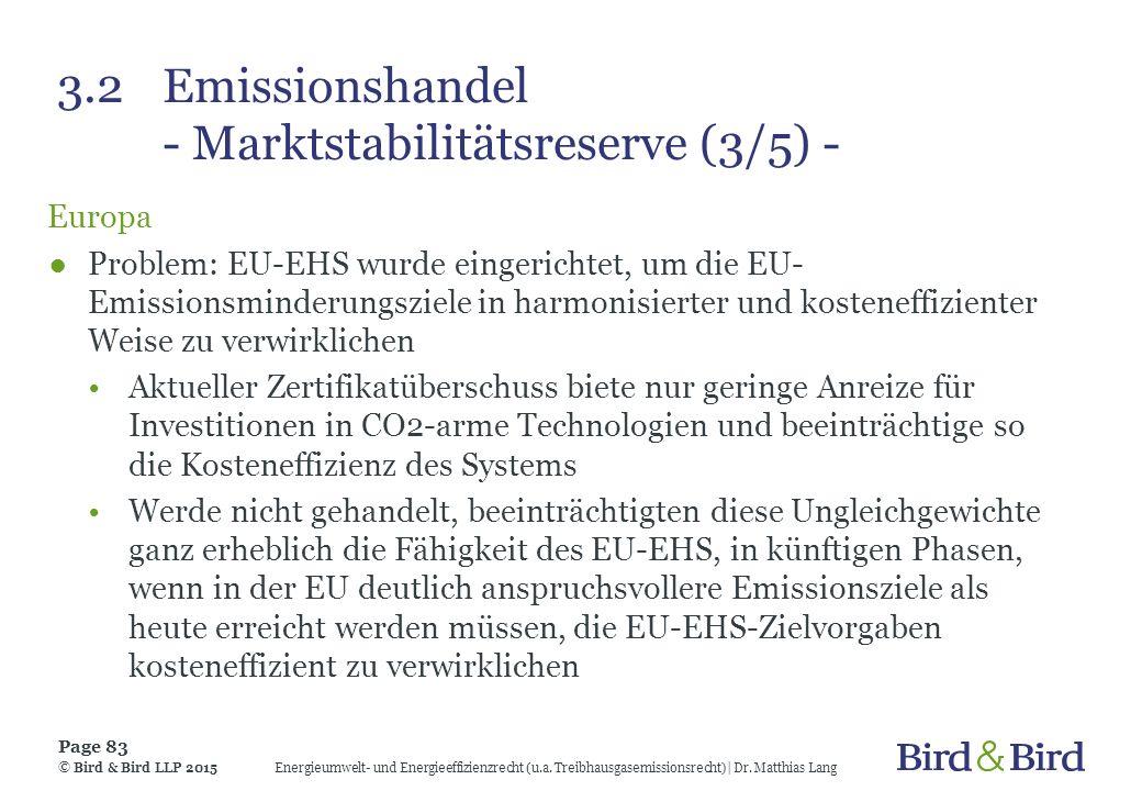 3.2 Emissionshandel - Marktstabilitätsreserve (3/5) - Europa ●Problem: EU-EHS wurde eingerichtet, um die EU- Emissionsminderungsziele in harmonisierte