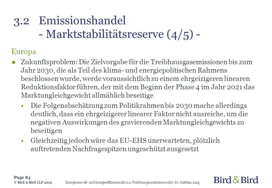 3.2 Emissionshandel - Marktstabilitätsreserve (4/5) - Europa ●Zukunftsproblem: Die Zielvorgabe für die Treibhausgasemissionen bis zum Jahr 2030, die a