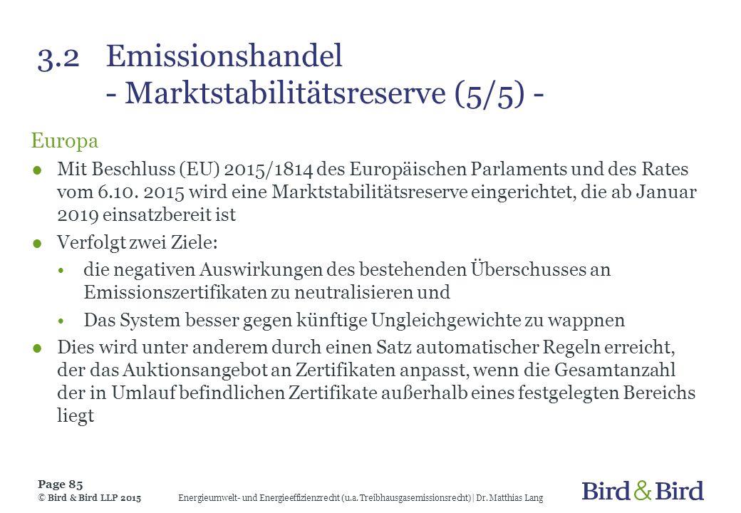 3.2 Emissionshandel - Marktstabilitätsreserve (5/5) - Europa ●Mit Beschluss (EU) 2015/1814 des Europäischen Parlaments und des Rates vom 6.10. 2015 wi