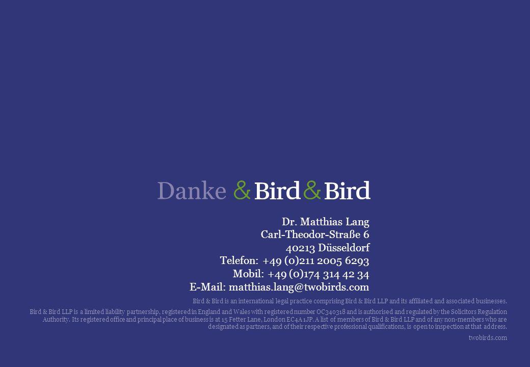 Dr. Matthias Lang Carl-Theodor-Straße 6 40213 Düsseldorf Telefon: +49 (0)211 2005 6293 Mobil: +49 (0)174 314 42 34 E-Mail: matthias.lang@twobirds.com