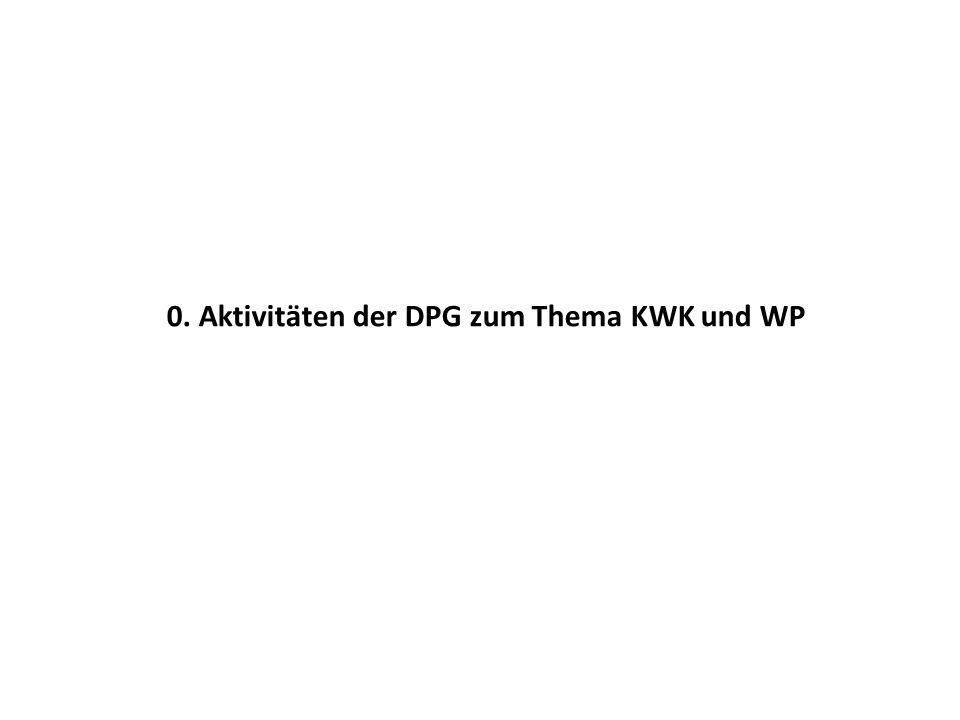 0. Aktivitäten der DPG zum Thema KWK und WP