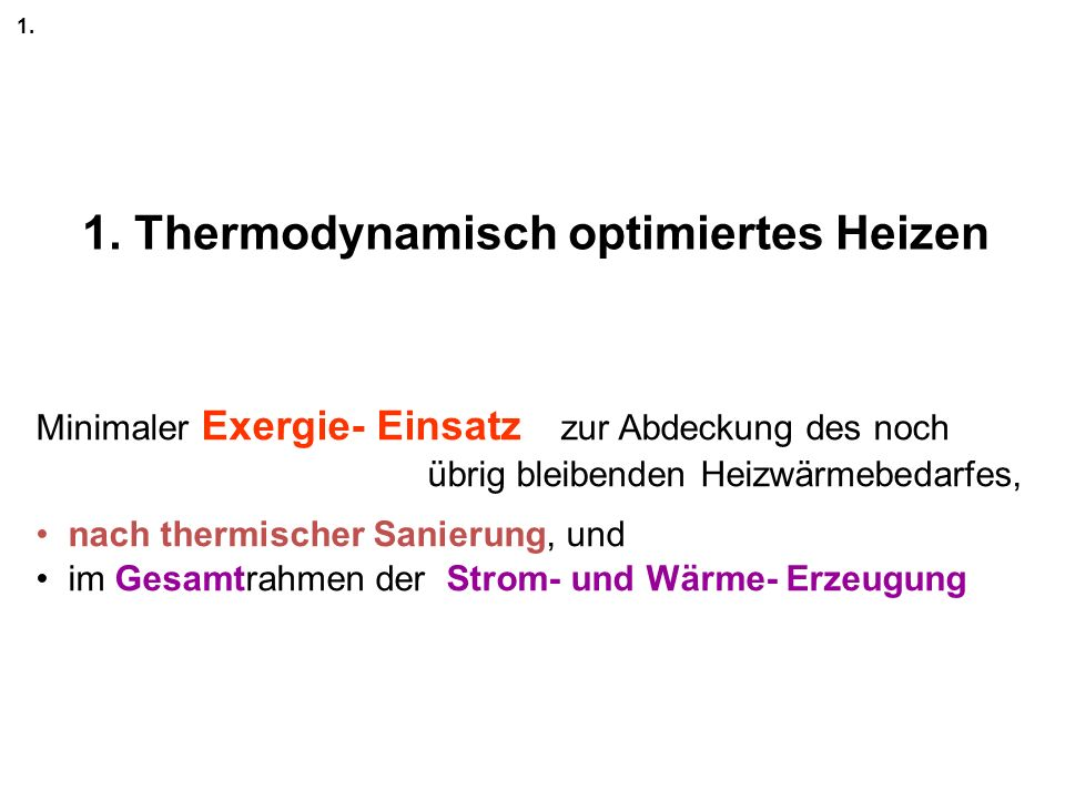 1. Thermodynamisch optimiertes Heizen 1.