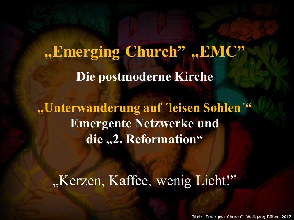 """Titel: """"Emerging Church Wolfgang Bühne 2012"""