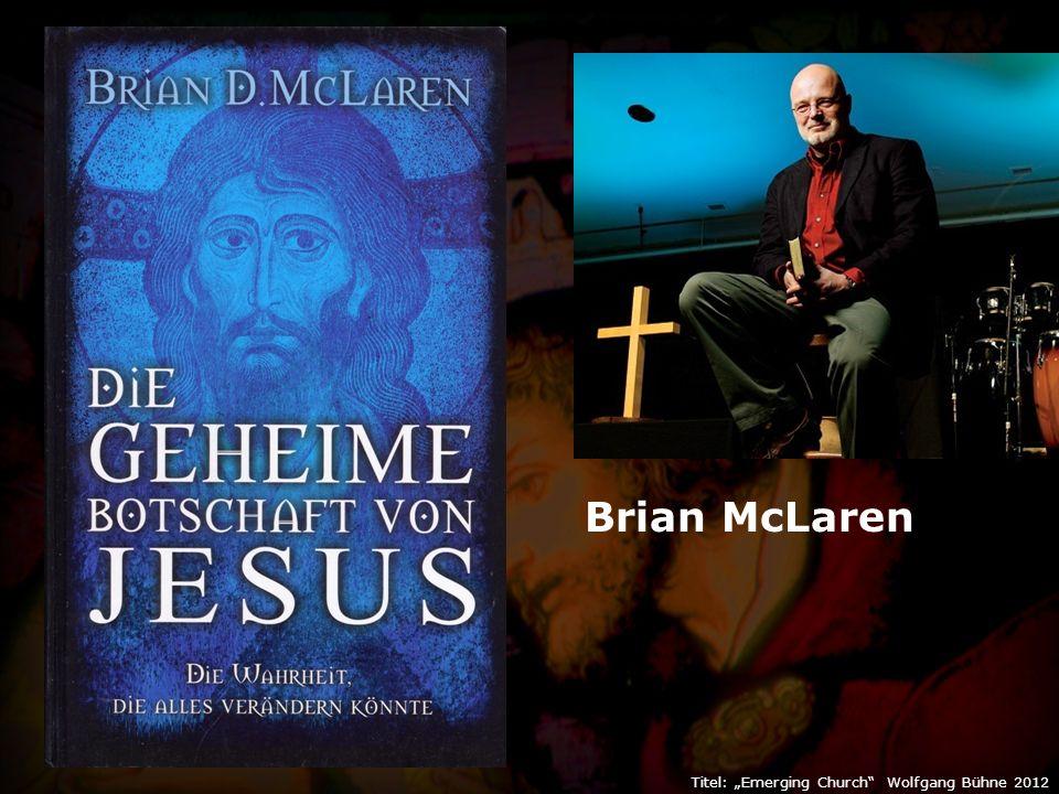 "Titel: ""Emerging Church Wolfgang Bühne 2012 Brian McLaren"