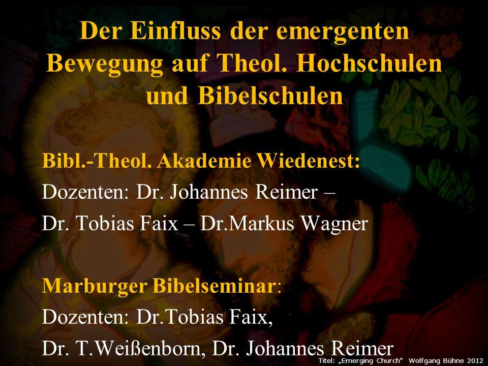 Der Einfluss der emergenten Bewegung auf Theol. Hochschulen und Bibelschulen Bibl.-Theol.