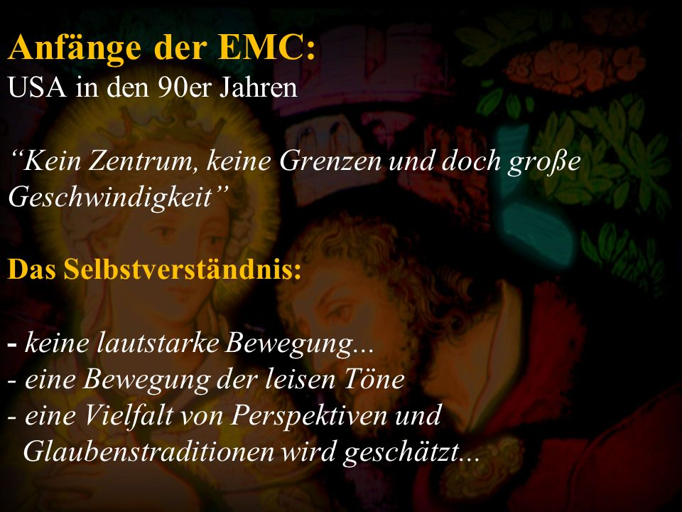 """Titel: """"Emerging Church Wolfgang Bühne 2006 - keine eigene Kirche oder Denomination, - kein geschlossenes Glaubenssystem, - eher ein informelles, ökumenisches Netzwerk, eine Ökumene von unten , - Dialog statt Dogmatik, - ein Ort für Träumer, die den Raum brauchen, um herumzuspinnen."""