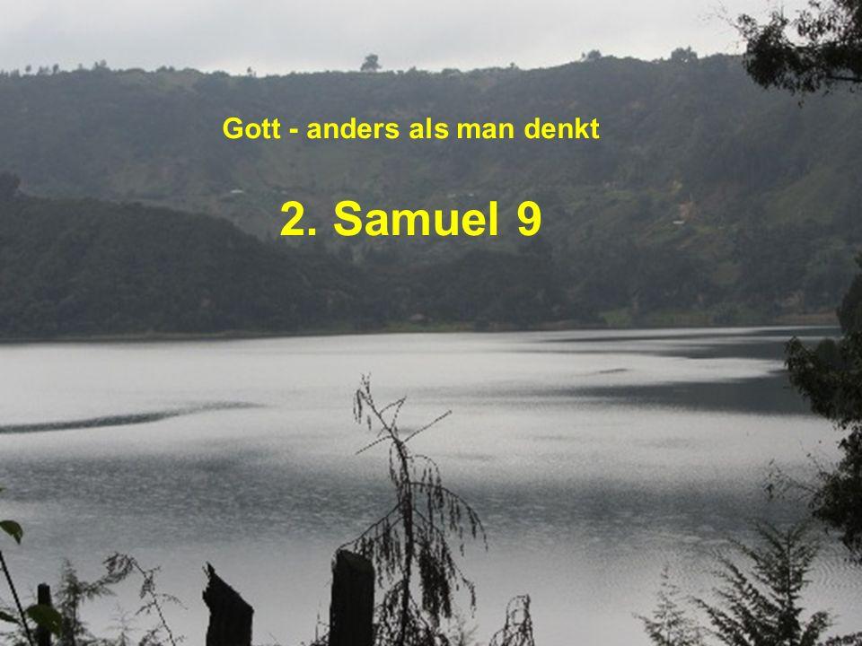 Gott - anders als man denkt 2. Samuel 9