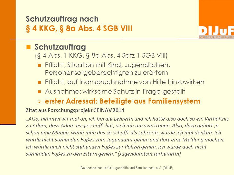 Deutsches Institut für Jugendhilfe und Familienrecht e.V. (DIJuF) Schutzauftrag nach § 4 KKG, § 8a Abs. 4 SGB VIII Schutzauftrag (§ 4 Abs. 1 KKG, § 8a