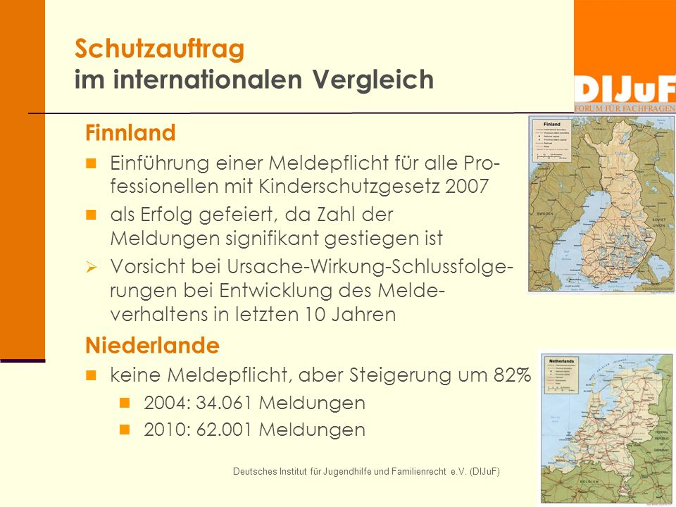 Deutsches Institut für Jugendhilfe und Familienrecht e.V. (DIJuF) Schutzauftrag im internationalen Vergleich Finnland Einführung einer Meldepflicht fü