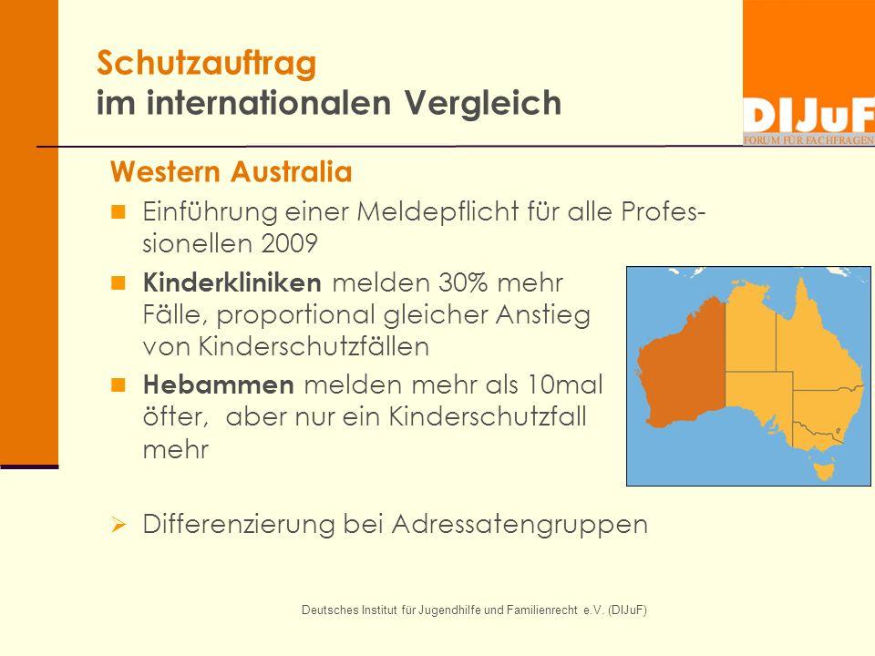 Deutsches Institut für Jugendhilfe und Familienrecht e.V. (DIJuF) Schutzauftrag im internationalen Vergleich Western Australia Einführung einer Meldep