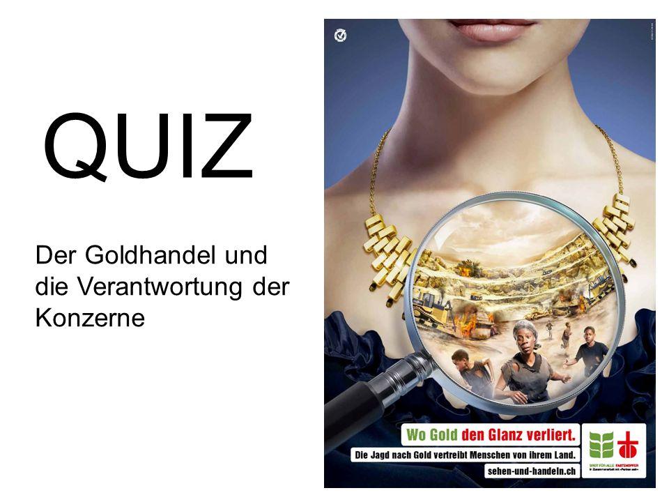 Der Goldhandel und die Verantwortung der Konzerne QUIZ