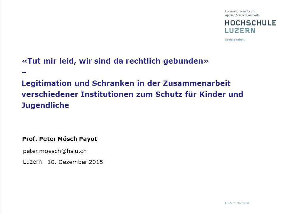 Prof. Peter Mösch Payot peter.moesch@hslu.ch Luzern 10.