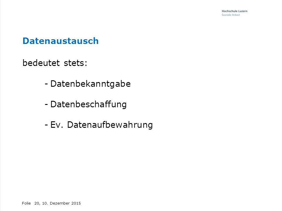 Folie Datenaustausch bedeutet stets: -Datenbekanntgabe -Datenbeschaffung -Ev.