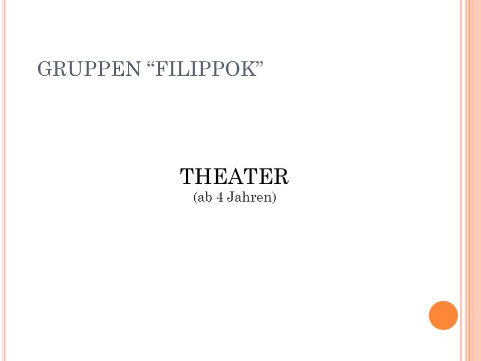 """THEATER (ab 4 Jahren) GRUPPEN """"FILIPPOK"""""""