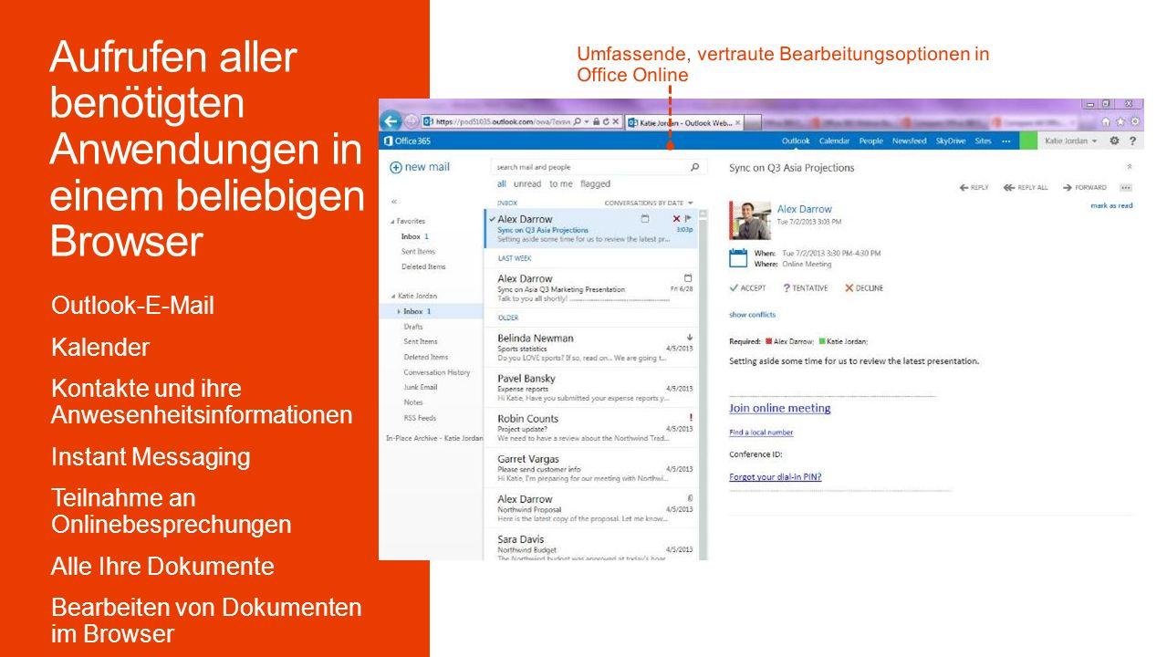 Outlook-E-Mail Kalender Kontakte und ihre Anwesenheitsinformationen Instant Messaging Teilnahme an Onlinebesprechungen Alle Ihre Dokumente Bearbeiten von Dokumenten im Browser Umfassende, vertraute Bearbeitungsoptionen in Office Online