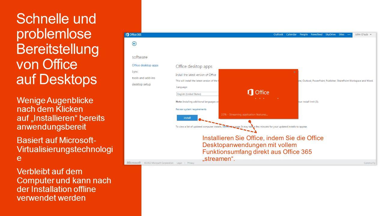 """Wenige Augenblicke nach dem Klicken auf """"Installieren bereits anwendungsbereit Basiert auf Microsoft- Virtualisierungstechnologi e Verbleibt auf dem Computer und kann nach der Installation offline verwendet werden Installieren Sie Office, indem Sie die Office Desktopanwendungen mit vollem Funktionsumfang direkt aus Office 365 """"streamen ."""
