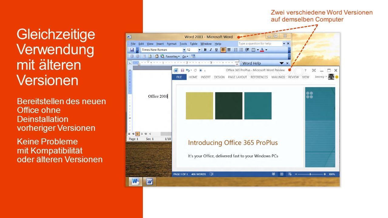 Bereitstellen des neuen Office ohne Deinstallation vorheriger Versionen Keine Probleme mit Kompatibilität oder älteren Versionen Zwei verschiedene Word Versionen auf demselben Computer
