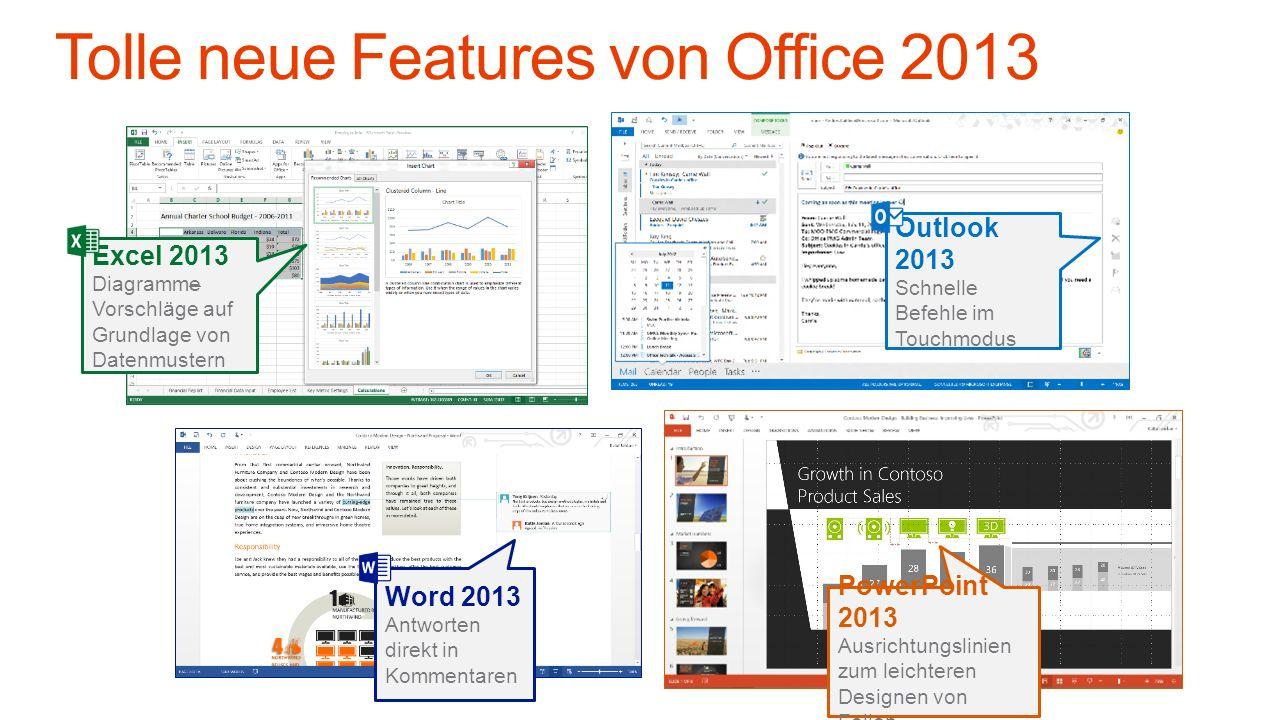 Excel 2013 Diagramme Vorschläge auf Grundlage von Datenmustern Outlook 2013 Schnelle Befehle im Touchmodus Word 2013 Antworten direkt in Kommentaren PowerPoint 2013 Ausrichtungslinien zum leichteren Designen von Folien